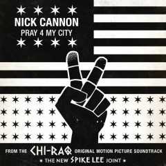 Pray 4 My City - Nick Cannon