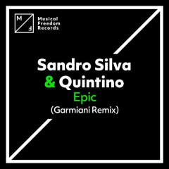 Epic (Garmiani Remix) - Sandro Silva, Quintino