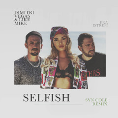 Selfish (Syn Cole Remix) - Dimitri Vegas & Like Mike, Era Istrefi