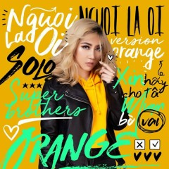 Người Lạ Ơi (Solo Version) (Single) - Orange, Superbrothers