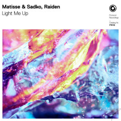 Light Me Up (Single) - Matisse & Sadko, Raiden