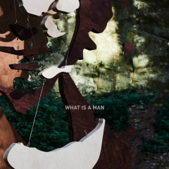 What Is A Man (Single)