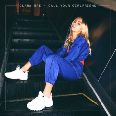 Call Your Girlfriend (Single) - Clara Mae