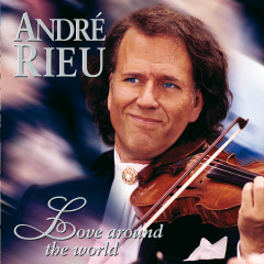 Love Around The World - André Rieu