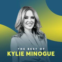 Những Bài Hát Hay Nhất Của Kylie Minogue - Kylie Minogue