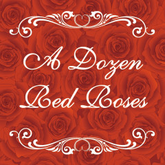 A Dozen Red Roses - Various Artists