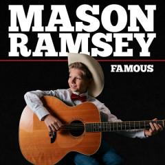 Famous (Single) - Mason Ramsey