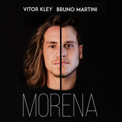 Morena (Single) - Vitor Kley, Bruno Martini