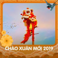 Chào Xuân Mới 2019 - Various Artists