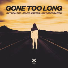 Gone Too Long (Single) - Cat Dealers, Bruno Martini, Joy Corporation