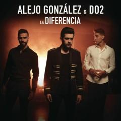 La Diferencia - Alejandro González,Do2