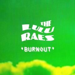 Burnout - The Lulu Raes