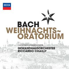 Bach, J.S.: Weihnachts Oratorium - Dresdner Kammerchor,Gewandhausorchester Leipzig,Riccardo Chailly