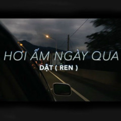 Hơi Ấm Ngày Qua (Single) - Dật