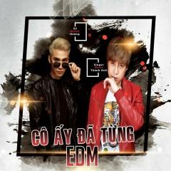 Cô Ấy Đã Từng (EDM Version) (Single) - Shine Thành Anh, DJ Kendy Hoàng