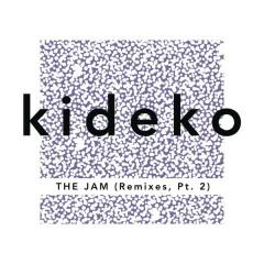 The Jam (Remixes, Pt. 2) - Kideko