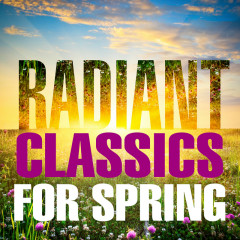 Radiant Classics For Spring - Various Artists