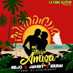 Mi Mejor Amiga (Single) - Nẽjo, Jamby El Favo, Kenai