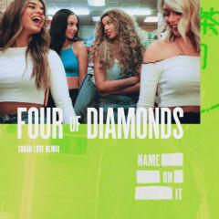 Name On It (Tough Love Remix) - Four Of Diamonds