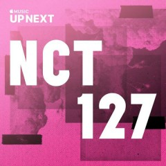 Up Next Session: NCT 127 (Single) - NCT 127