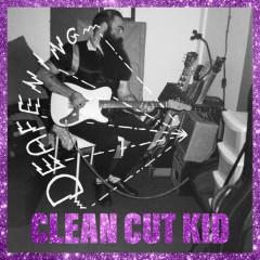 Deafening (Single) - Clean Cut Kid