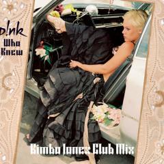 Who Knew (Bimbo Jones Club Mix)