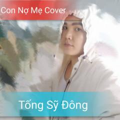 Con Nợ Mẹ (Cover) (Single) - Tống Sỹ Đông