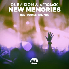 New Memories (Instrumental Mix) - DubVision, Afrojack
