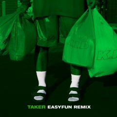 Taker (EASYFUN Remix) - K.I.D