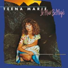 It Must Be Magic - Teena Marie