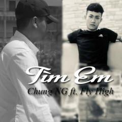 Tìm Em (Single) - Chung NG, Fly High