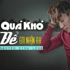 Quá Khó Để Em Nhận Ra (Single)