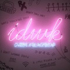 IDWK - DVBBS,Blackbear