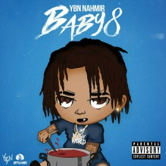 Baby 8 (Single) - YBN Nahmir