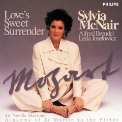 Mozart: Love's Sweet Surrender - Sylvia McNair,Alfred Brendel,Leila Josefowicz,Academy of St. Martin in the Fields,Sir Neville Marriner