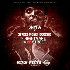 A Nightmare On 88 Street - Street Money Boochie, Snypa