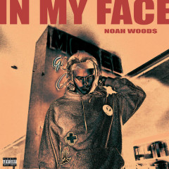 In My Face (Single) - Noah Wood$
