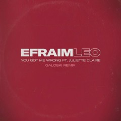 You Got Me Wrong (Galoski Remix) - Efraim Leo