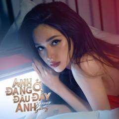 Anh Đang Ở Đâu Đấy Anh (Single) - Hương Giang