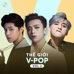 Thế Giới V-Pop Vol 3 - Sơn Tùng M-TP, Noo Phước Thịnh, Soobin Hoàng Sơn