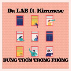 Đừng Trốn Trong Phòng (Single) - Da LAB, Kimmese