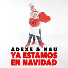 Ya Estamos En Navidad (Single) - Adexe, Nau