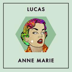 Anne Marie (Single) - Lucas