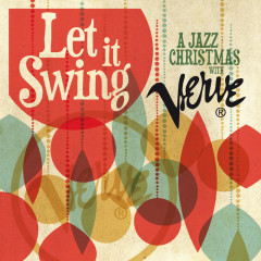 Let It Swing: A Jazz Christmas With Verve - Various Artists