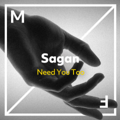 Need You Too (Single) - Sagan