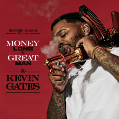 Money Long & Great Man (Single) - Kevin Gates