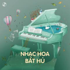 Nhạc Hoa Bất Hủ - Various Artists