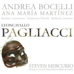 Leoncavallo: I Pagliacci - Andrea Bocelli,Ana María Martínez,Stefano Antonucci,Chorus of the Teatro Massimo Bellini, Catania,Orchestra of the Teatro Massimo Bellini, Catania