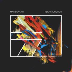 Technicolour (Single) - Mansionair