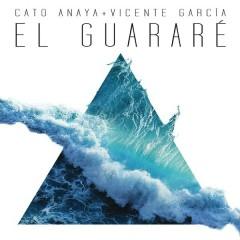 El Guararé (Radio Edit) - Cato Anaya,Vicente García